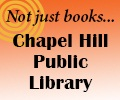 Not just books...welcome to your all-new Chapel Hill Public Library