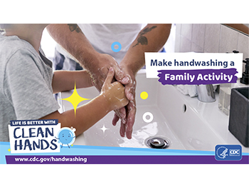 Make hand washing a family activity.