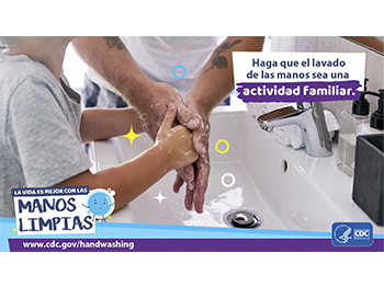 Make hand washing a family activity. (Spanish)
