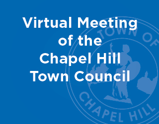 VIRTUAL MEETING OF THE CHAPEL HILL TOWN COUNCIL