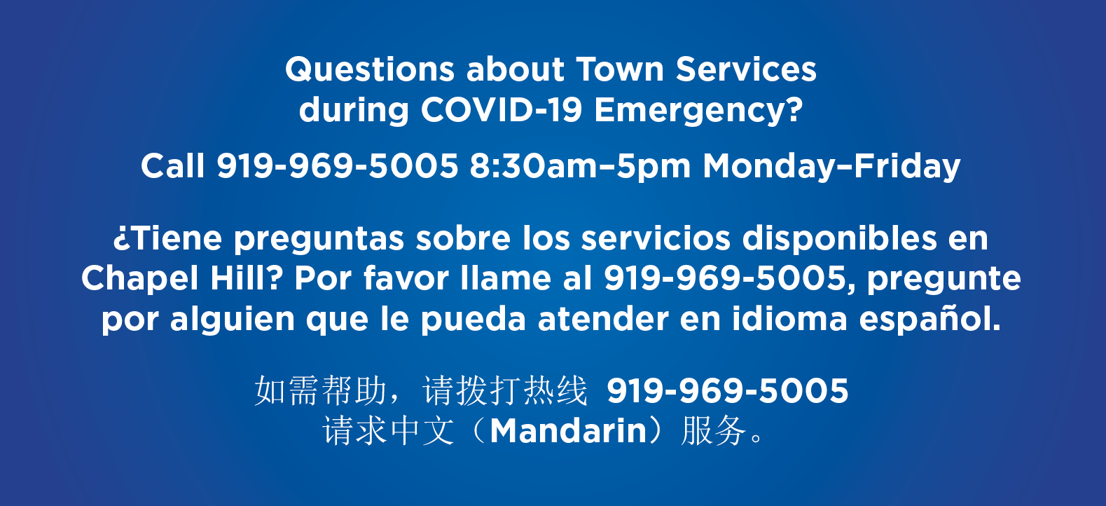 Questions about Town Services  during COVID-19 Emergency? Call 919-969-5005 8:30am–5pm Monday–Friday