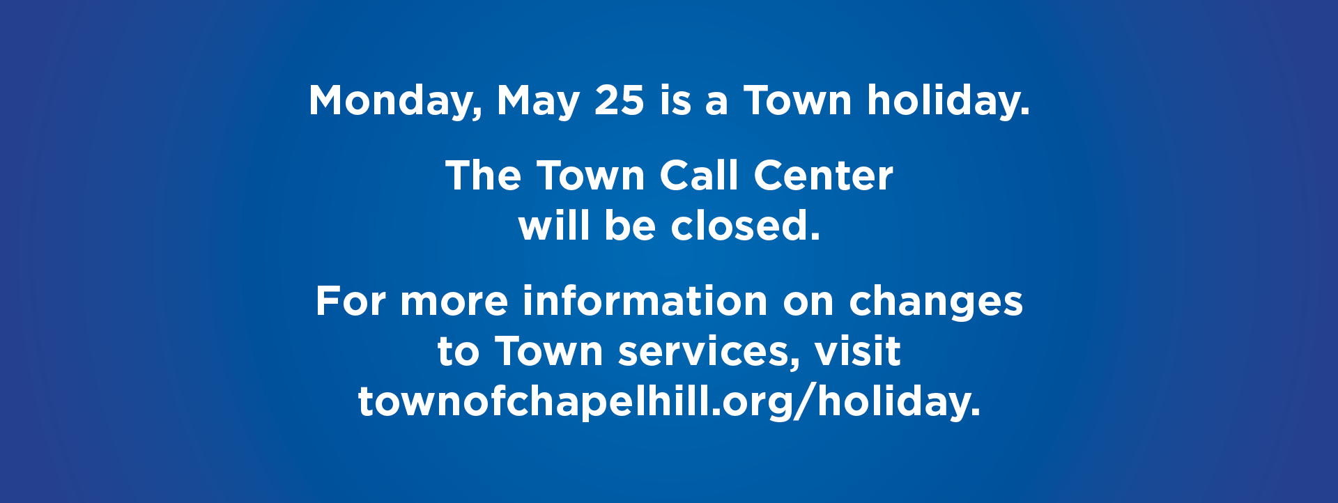 TOWN CALL CENTER CLOSED MAY 25