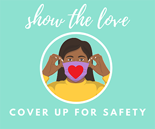 SHOW THE LOVE: COVER UP FOR SAFETY